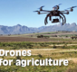 A lot of interest for Drones for Agriculture